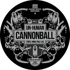 """UnHuman Cannonball TIPA 2014: I missed the 2013 edition as I was working on the day of release. Determined to get some this year! """"We have a couple of tweaks to the recipe and process in mind which we learned from last years beer and while the batch size will be the same we're hoping there'll be a few more bottles available this time."""""""