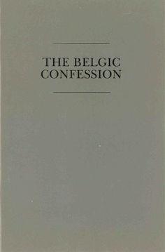The Belgic Confession http://www.ashop.net.au/p/396549/The-Belgic-Confession.html