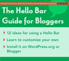The Hello Bar Guide for Bloggers What it is and how to use it - from Blog Clarity #HelloBar
