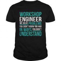 WORKSHOP ENGINEER T Shirts, Hoodies. Check price ==► https://www.sunfrog.com/LifeStyle/WORKSHOP-ENGINEER-134239625-Black-Guys.html?41382