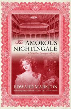 Buy The Amorous Nightingale (Christopher Redmayne Mysteries) by Edward Marston at Mighty Ape NZ. Acclaimed beauty and singer Harriet Gow has earned a position envied by many women of the Restoration period: she is the King's favourite mistress.