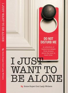 Husbands, Dogs, and a Humor Book Announcement http://ironicmom.com/2014/02/24/i-just-want-to-be-alone-humor-book/ #JustBeAlone #humor