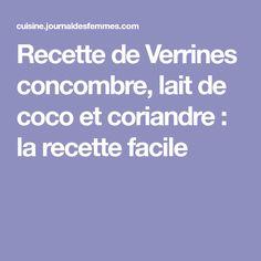 Recette de Verrines concombre, lait de coco et coriandre : la recette facile