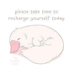 please take time to recharge yourself today