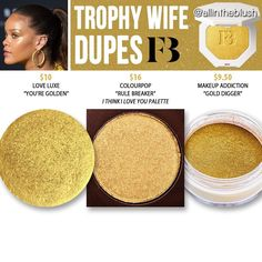 (@allintheblush) on Instagram: ✨TROPHY WIFE HIGHLIGHTER DUPES✨ from Fenty Beauty