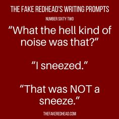 Writing Prompts No. – The Fake Redhead Writes Daily Writing Prompts, Book Writing Tips, Creative Writing Prompts, Writing Challenge, Writing Words, Fiction Writing, Writing Quotes, Writing Ideas, Writing Help
