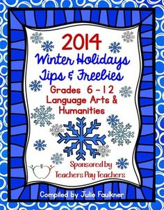 Season's greetings and welcome to the 2014 Winter Holidays eBook for Grades 6-12 for ELA, Humanities, and Social Studies! | 35 FREE Tips and Ideas for Secondary
