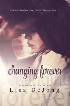 Changing Forever by Lisa De Jong   Rain, BK#2   Release Date: June 24, 2014   http://lisadejongbooks.blogspot.com   Contemporary Romance / New Adult