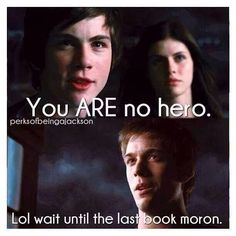 Percy Jackson>>>>>>>this maybe from the disappointing movie but it's still funny