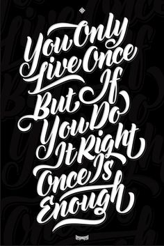 Once is enough if you do it right - beautiful lettering! | Abduzeedo Design Inspiration