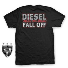 """Diesel Makes Her Clothes Fall Off"" T Shirt NEW"