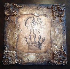 Michelle Butler Designs If The Crown Fits Wall Plaque SHOP www.crownjewel.design
