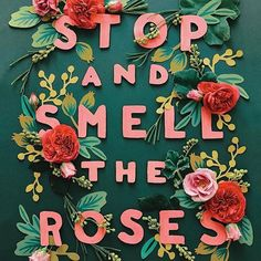 Stop and smell the roses. By the amazing @annariflebond