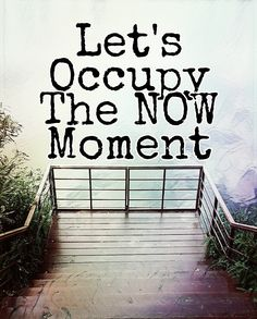 Let's occupy the NOW moment #consciousness #awakening #shift #love #harmony #gratitude #soulrocker #quantum #lightworker #namaste #leadership #conscious #spiritual #goodvibes #higherconsciousness #art #ascension #newearth #god #heaven #Christ #lawofattraction #unconditionallove