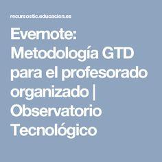 Evernote: Metodología GTD para el profesorado organizado | Observatorio Tecnológico