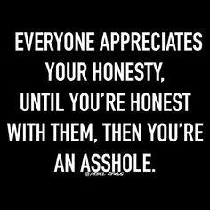 """Shit happens... Todos dicen """"Si tu cariño es verdadero, serás honesta"""", pero no todos están dispuestos a tomarlo por el lado amable."""
