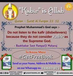 The Holy Quran proves that Allah is God Kabir. The Quran Surah Al-Furqan no. 25 rectangle 52 Kabir is the absolute lord and Kabir stands for Allah.Watch Sadhana on TV from Eid Ramadan, Ramadan Tips, Muslim Ramadan, Mubarak Ramadan, Ramadan Activities, Quotes Ramadan, Ramadan Quran, Ramadan Food, Ramadan Recipes