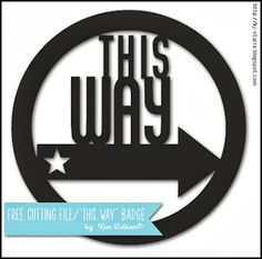 FREE cut file- 'This Way' Badge by Kim Watson #Silhouette #CutFile
