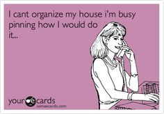 Organized? ...Yeah, Right. This is so true ! Lol
