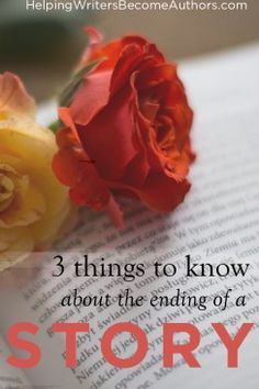 3 Things to Know About the Ending of a Story - Helping Writers Become Authors Writing Genres, Fiction Writing, Writing Advice, Writing Resources, Writing Help, Writing A Book, 3 Things, Things To Know, Taken For Granted