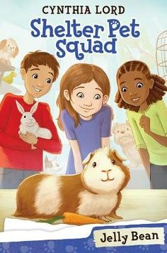 """Read """"Shelter Pet Squad Jelly Bean"""" by Cynthia Lord available from Rakuten Kobo. In this charming illustrated chapter book series by Newbery Honor author Cynthia Lord, the Shelter Pet Squad kids find t. Persuasive Letter, Persuasive Texts, Kids Chapter Books, Letter To Teacher, Early Readers, Book Girl, Jelly Beans, Book Recommendations, Book Suggestions"""