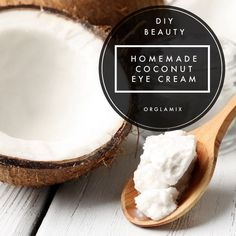 DIY Beauty: Homemade Coconut Eye Cream /orglamix/ natural beauty