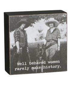 Look what I found on #zulily! 'Behaved Women' Box Sign #zulilyfinds