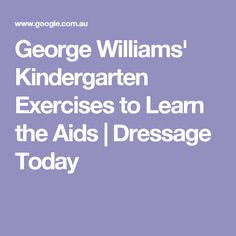 George Williams' Kindergarten Exercises to Learn the Aids   Dressage Today
