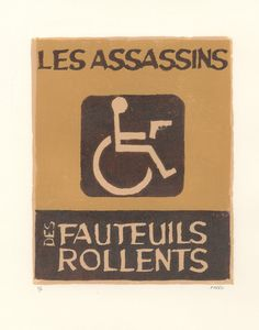 Les Assassins des Fauteuils Rollents (see: Infinite Jest)