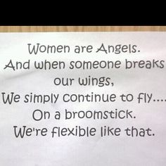 Lol,  true.  I know so many women with broomsticks :-)