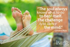 """""""The soul always knows what to do to heal itself. The challenge is to silence the mind. Mind Thoughts, Funny Thoughts, Random Thoughts, Caroline Myss, Health And Wellness Coach, Mindfulness Meditation, Quotable Quotes, Inner Peace, Good Advice"""
