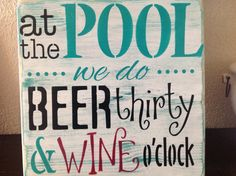 At the Pool we do Beer thirty and Wine oclock wood primitive sign swim sun bar pool party patio Living Pool, Living At Home, Backyard Pool Parties, Backyard Ideas, Backyard Signs, Patio Signs, Outdoor Ideas, Landscaping Ideas, Backyard Kitchen