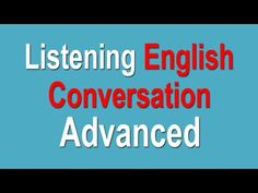 Local Govt Forum: Advanced Listening English Conversation - Advanced...
