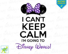 I Can't Keep Calm I'm Going to Disney World! Minnie Ears Printable Iron On Transfer or Use as Clip Art - DIY Disney Shirts - Purple Bow by TheWallabyWay on Etsy https://www.etsy.com/listing/236252784/i-cant-keep-calm-im-going-to-disney