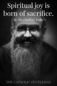 La joie spirituelle nait du sacrifice - St-Maximilien Kolbe