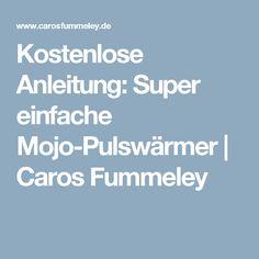 Kostenlose Anleitung: Super einfache Mojo-Pulswärmer   Caros Fummeley