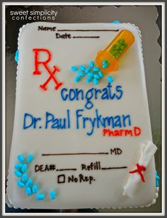 pharmacy themed graduation decorations | Prescription Pad Cake [Congrats Dr. Frykman!]