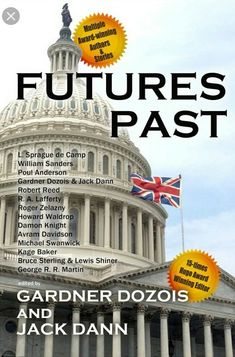 Buy Futures Past by Gardner Dozois, Jack Dann and Read this Book on Kobo's Free Apps. Discover Kobo's Vast Collection of Ebooks and Audiobooks Today - Over 4 Million Titles! Science Fiction Book Club, Bruce Sterling, Roger Zelazny, Robert Reed, Alternate History, Time Travel, Knight, The Past, This Book