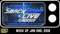 WWE's SmackDown for January 2nd, 2018 Review & After Show | AfterBuzz TV