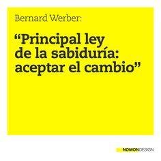 """""""Principal ley de la sabiduría: aceptar el cambio."""" - Bernard Werber #cita #quote #yellow #cambio #change #ley #sabiduría"""