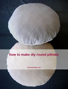 Click through to read the whole post and learn how to make a round pillow yourself!