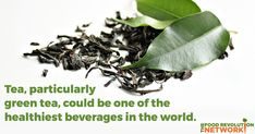 8 Reasons Tea May Be The World's Healthiest Beverage