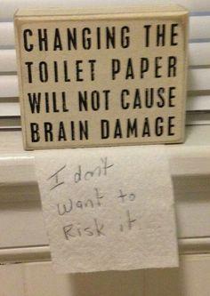 Brain damage? Toilet paper??