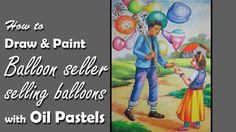 How to draw & paint Balloon seller is selling balloons with Oil Pastels Oil Pastel Paintings, Oil Pastel Drawings, Oil Pastels, Easy Drawings, Watercolor Paintings, Pencil Drawing Tutorials, Watercolour Tutorials, Pencil Drawings, How To Draw Balloons