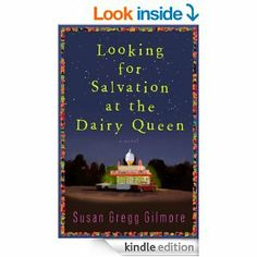 Amazon.com: Looking for Salvation at the Dairy Queen: A Novel eBook: Susan Gregg Gilmore: Kindle Store