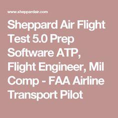 Sheppard Air Flight Test 5.0 Prep Software ATP, Flight Engineer, Mil Comp - FAA Airline Transport Pilot