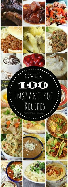Over 100 deliciously yummy Instant Pot recipes - from Mexican to Pork, Beef, Desserts & more!