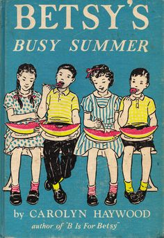Betsy's Busy Summer  by Carolyn Haywood (1956).