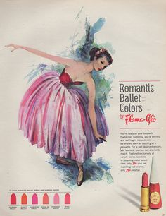 "Vintage Flame-Glo make-up ad with a ballerina /ballet theme,1964. (You can almost hear Mad Men's Peggy - ""mark your man..."")"