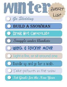 Winter Bucket List ! Minus setting goals for New Years b/c I'd prob not keep it